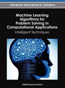 Machine Learning Algorithms for Problem Solving in Computational