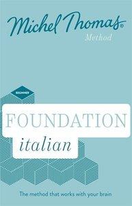 Foundation Italian (Learn Italian with the Michel Thomas Method)