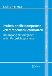 Professionelle Kompetenz von Mathematiklehrkräften im Umgang mit