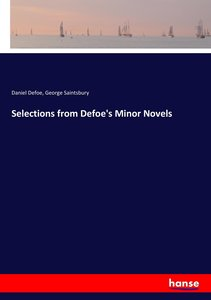 Selections from Defoe\'s Minor Novels