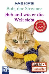 Bob, der Streuner / Bob und wie er die Welt sieht: Zwei Bestsell