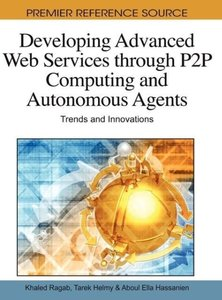 Developing Advanced Web Services Through P2P Computing and Auton