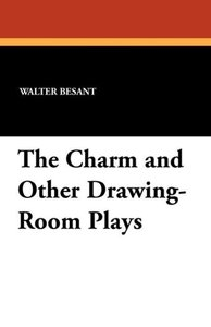 The Charm and Other Drawing-Room Plays