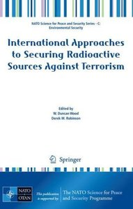 International Approaches to Securing Radioactive Sources Against