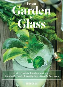 From Garden to Glass: Fruits, Cordials, Infusions, and Other Bot