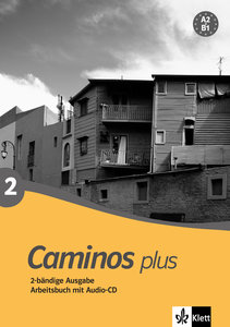 Caminos plus 2. Arbeitsbuch mit Audio-CD