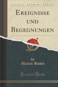 Ereignisse und Begegnungen (Classic Reprint)