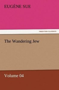 The Wandering Jew - Volume 04