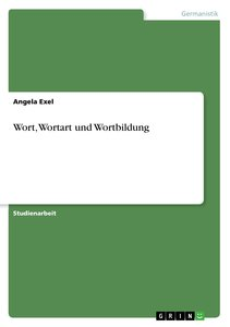 Wort, Wortart und Wortbildung