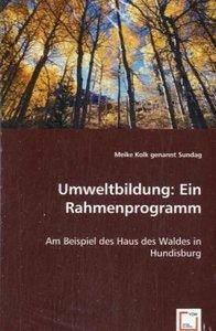 Umweltbildung: Ein Rahmenprogramm