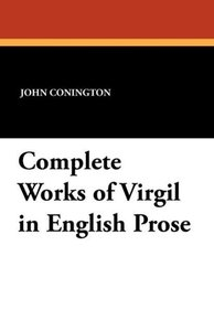 Complete Works of Virgil in English Prose