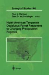 North American Temperate Deciduous Forest Responses to Changing
