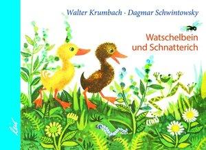 Watschelbein und Schnatterich