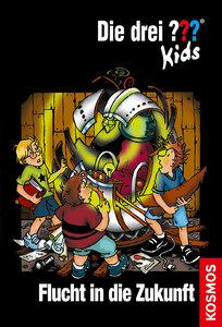 Die drei ???-Kids 05. Flucht in die Zukunft. (drei Fragezeichen)