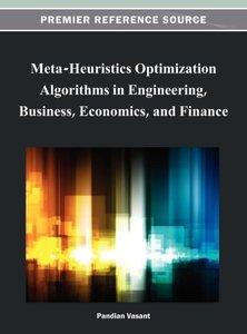 Meta-Heuristics Optimization Algorithms in Engineering, Business