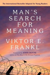 Man\'s Search for Meaning: A Young Adult Edition