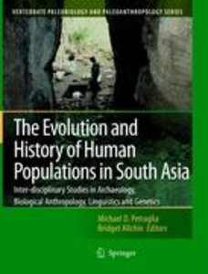 The Evolution and History of Human Populations in South Asia