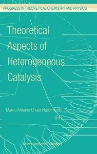 Theoretical Aspects of Heterogeneous Catalysis