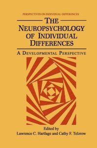 The Neuropsychology of Individual Differences