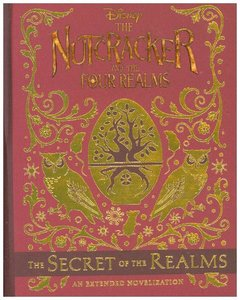 The Nutcracker and the Four Realms: The Secret of the Realms: An