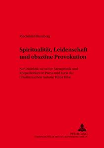 Spiritualität, Leidenschaft und obszöne Provokation