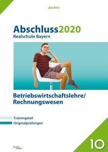 Abschluss 2020 - Realschule Bayern Betriebswirtschaftslehre/Rech