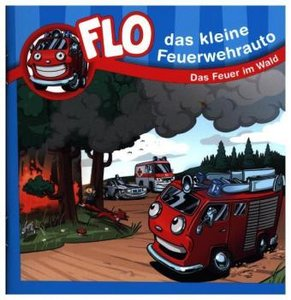 Flo, das kleine Feuerwehrauto - Das Feuer im Wald