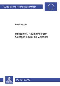 Helldunkel, Raum und Form- Georges Seurat als Zeichner