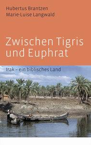 Zwischen Tigris und Euphrat