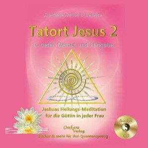 Tatort Jesus 2 - Heilung auf allen Ebenen deiner Göttlichkeit