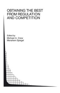 Obtaining the best from Regulation and Competition