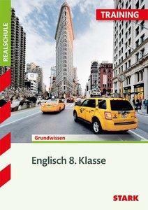 Training Englisch Grundwissen 8. Klasse Realschule