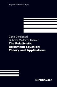 The Relativistic Boltzmann Equation: Theory and Applications