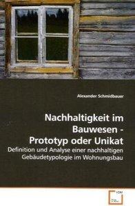Nachhaltigkeit im Bauwesen - Prototyp oder Unikat