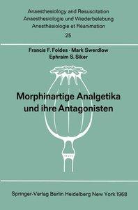 Morphinartige Analgetika und ihre Antagonisten