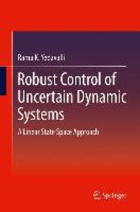 Robust Control of Uncertain Dynamic Systems