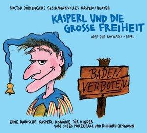 Kasperl und die grosse Freiheit, 1 Audio-CD