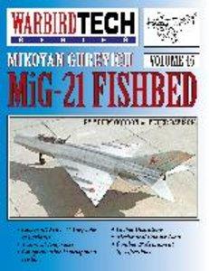 Mikoyan Gurevich MIG-21 Fishbed - Warbirdtech Vol. 45