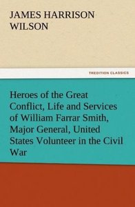 Heroes of the Great Conflict, Life and Services of William Farra