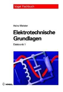 Elektronik 1. Elektrotechnische Grundlagen