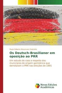 Os Deutsch-Brasilianer em oposição ao PRR