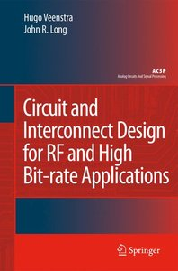 Circuit and Interconnect Design for RF and High Bit-rate Applica