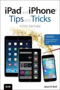 iPad and iPhone Tips and Tricks (Covers iPads and iPhones runnin