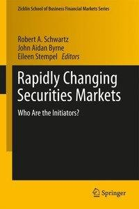 Rapidly Changing Securities Markets