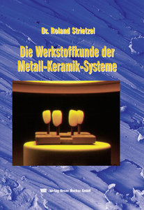 Werkstoffkunde der Metall-Keramik-Systeme
