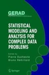 Statistical Modeling and Analysis for Complex Data Problems