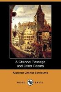 A Channel Passage and Other Poems (Dodo Press)