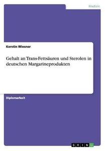 Gehalt an Trans-Fettsäuren und Sterolen in deutschen Margarinepr