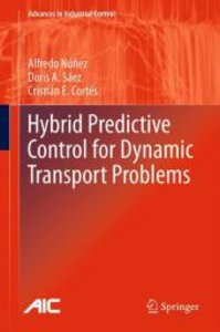 Hybrid Predictive Control for Dynamic Transport Problems