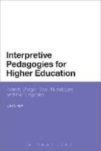 Interpretive Pedagogies for Higher Education